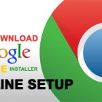 Download Google Chrome, Free Offline and Online Installer