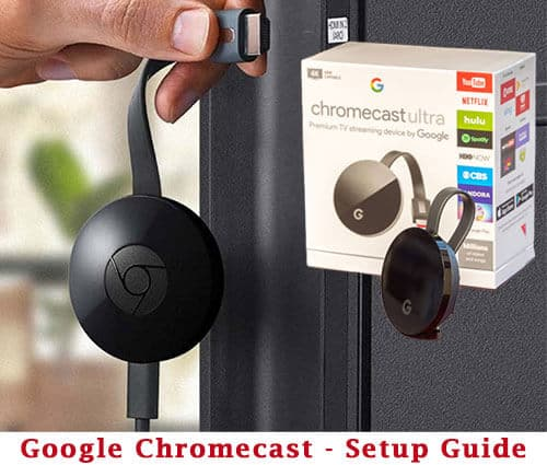 Google Chromecast How It Works and Setup Guide