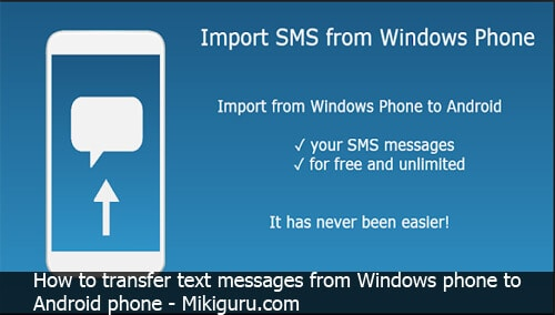 How to transfer text messages from windows phone to Android - MikiGuru
