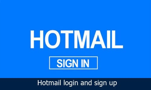 Hotmail login and sign up: How to create Email account on Hotmail
