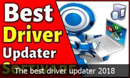 Driver updater - The best driver updater2018