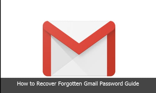 Gmail Recovery: How to Recover Forgotten Gmail Password Guide