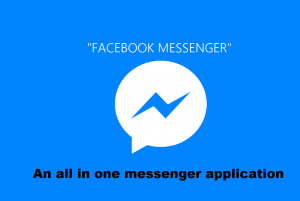 Facebook Messenger: An all in one Messenger Application