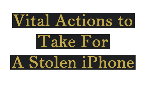 Step to take when your iPhone is stolen